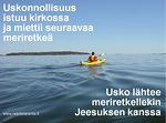 Uskonnollisuudella ja uskolla on selkeä ero. Vain usko Jeesukseen vie perille.